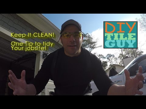 Working Clean During Tile Installation- Tile Tips