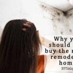 Why You Should NOT Buy a Newly Remodeled Home