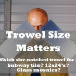 Which size notch trowel to use for tile