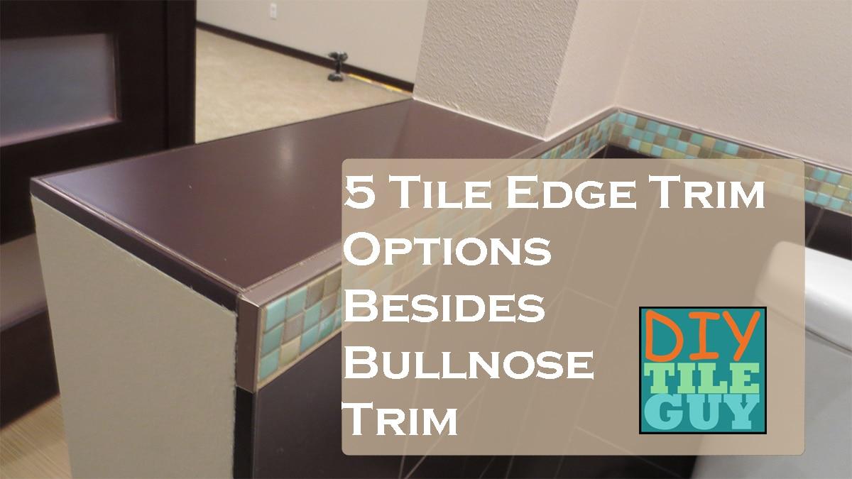 5 tile edge trim options